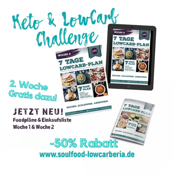 50% Rabatt!!! 7 Tage Low-Carb-Plan Woche 1+2 (gedrucktes Heft) von Soulfood LowCarberia